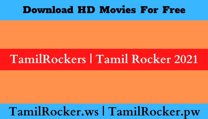 tamilrockers tamilrocker 2021 tamil rocker